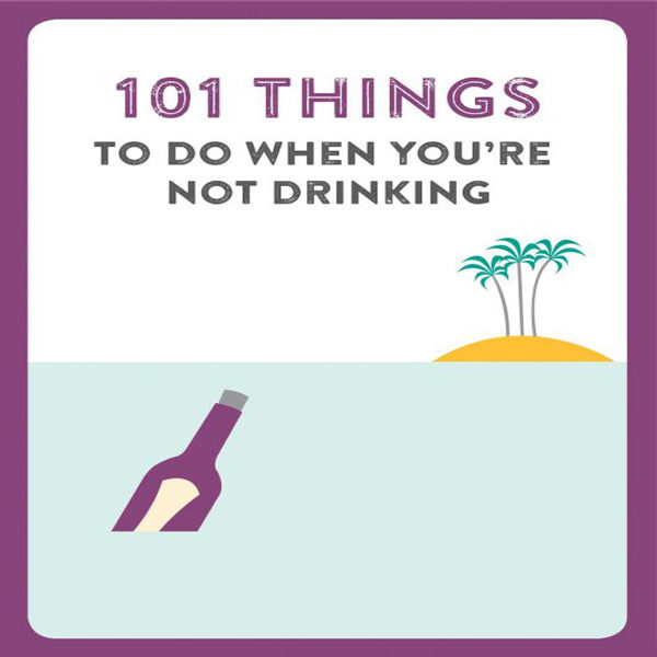 101_things_to_do_when_your_not_drinking